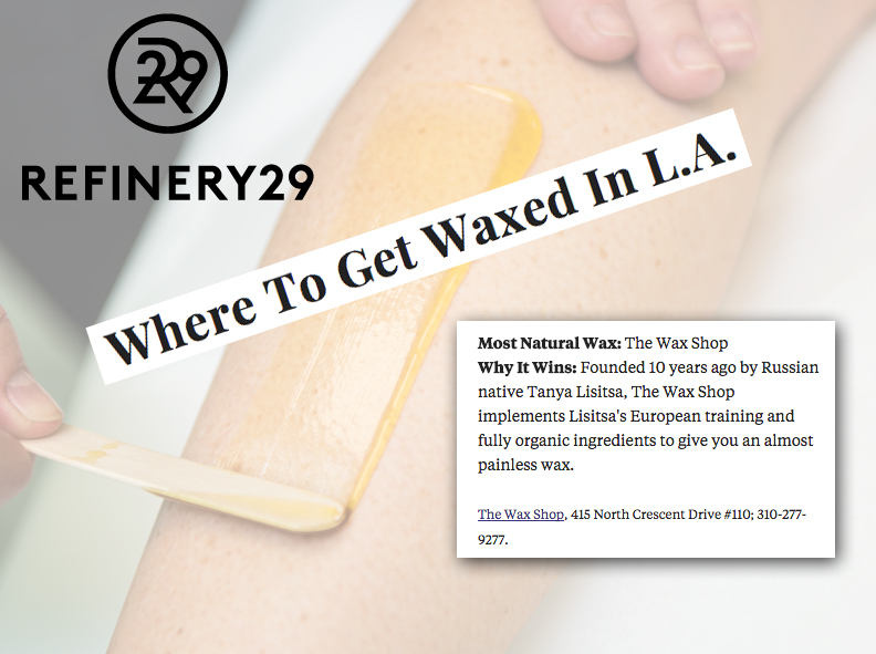 Refinery29's article featuring The Wax Shop Beverly Hills