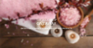 The Wax Shop Giveaway for June and July 2016
